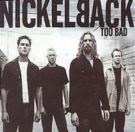 Nickelback - Too Bad cover