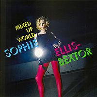 Sophie Ellis-Bextor - Mixed Up World cover
