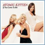 Atomic Kitten - If You Come to Me cover