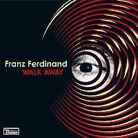 Franz Ferdinand - Walk Away cover