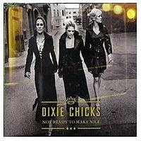 Dixie Chicks - Not Ready To Make Nice cover