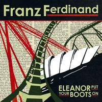 Franz Ferdinand - Eleanor Put Your Boots On cover
