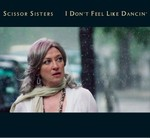 Scissor Sisters - I Don't Feel Like Dancin' cover