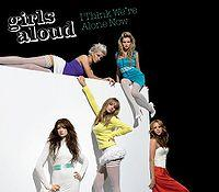 Girls Aloud - I Think We're Alone Now cover