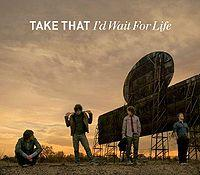 Take That - I'd Wait For Life cover