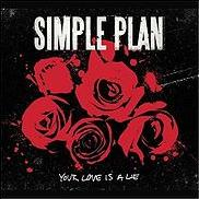 Simple Plan - Your Love Is A Lie cover
