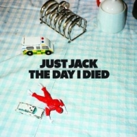 Just Jack - The Day I Died cover