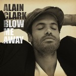 Alain Clark - Blow Me Away cover