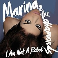 Marina & the Diamonds - I Am Not A Robot cover