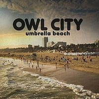 Owl City - Umbrella Beach cover