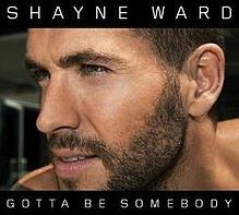 Shayne Ward - Gotta Be Somebody cover