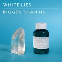 White Lies - Bigger Than Us cover