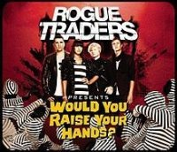 Rogue Traders - Would You Raise Your Hands? (no vocals) cover
