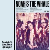 Noah and the Whale - Tonight's The Kind of Night cover
