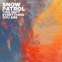 Snow Patrol - This Isn't Everything You Are cover
