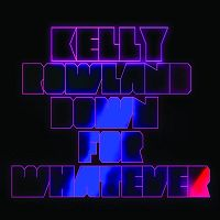 Kelly Rowland - Down For Whatever cover