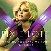 Pixie Lott ft. Pusha T - What Do You Take Me For? cover