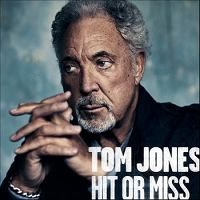 Tom Jones - Hit or Miss cover