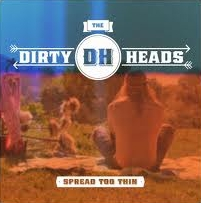 The Dirty Heads - Spread Too Thin cover