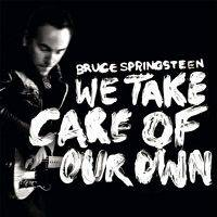 Bruce Springsteen - We Take Care of Our Own cover
