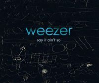 Weezer - Say It Ain't So cover