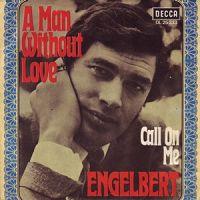 Engelbert Humperdinck - A Man Without Love cover