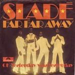 Slade - Far Far Away cover