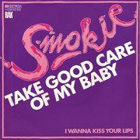 Smokie - Take Good Care of My Baby cover