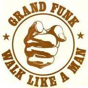 Grand Funk Railroad - Walk Like a Man cover
