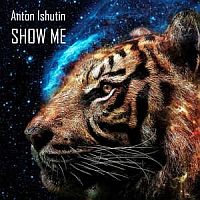 Anton Ishutin - Show Me cover