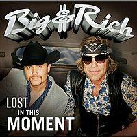Big and Rich - Lost In This Moment cover