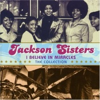 The Jackson Sisters - I Believe in Miracles (no lead vocals) cover