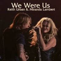 Keith Urban & Miranda Lambert - We Were Us (no lead vocals) cover