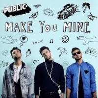 PUBLIC - Make You Mine cover