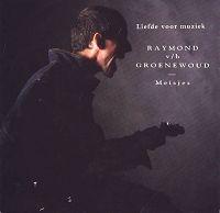 Raymond van het Groenewoud - Liefde voor muziek cover