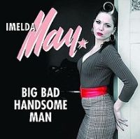 Imelda May - Big Bad Handsome Man cover