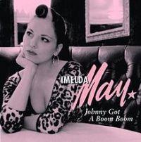 Imelda May - Johnny Got a Boom Boom cover