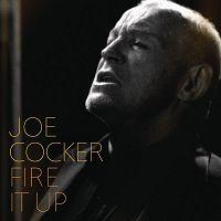 Joe Cocker - Fire It Up cover