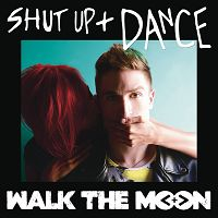 Walk The Moon - Shut Up and Dance cover