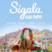 Sigala & Ella Eyre - Came Here For Love cover