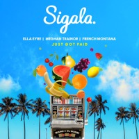 Sigala, Ella Eyre, Meghan Trainor ft. French Montana - Just Got Paid cover