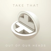 Take That - Out of Our Heads cover