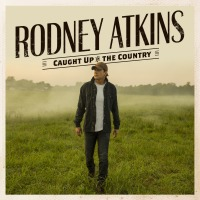 Rodney Atkins - Caught Up in the Country cover