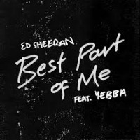 Ed Sheeran ft. YEBBA - Best Part of Me cover