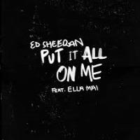 Ed Sheeran ft. Ella Mai - Put It All On Me cover