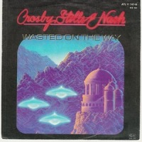 Crosby, Stills & Nash - Wasted on the Way cover