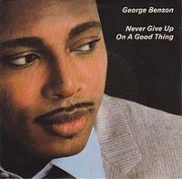 George Benson - Never Give Up on a Good Thing cover