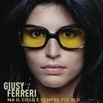 Giusy Ferreri - Ma il cielo è sempre più blu cover
