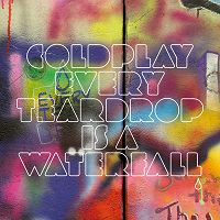 Coldplay - Every Teardrop is a Waterfall cover