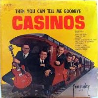 The Casinos - Then You Can Tell Me Goodbye cover